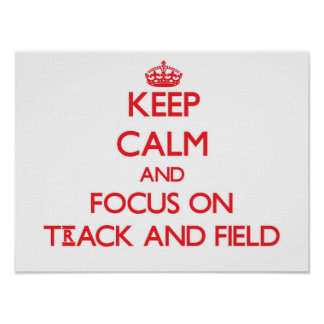 Keep Calm and focus on Track And Field Poster