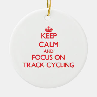 Keep calm and focus on Track Cycling Christmas Ornaments