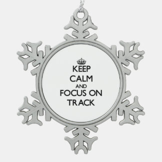 Keep Calm and focus on Track Ornaments
