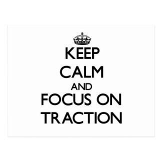 Keep Calm and focus on Traction Postcard