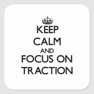 Keep Calm and focus on Traction Stickers