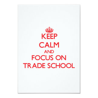 Keep Calm and focus on Trade School 3.5x5 Paper Invitation Card