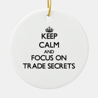 Keep Calm and focus on Trade Secrets Christmas Tree Ornaments