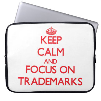 Keep Calm and focus on Trademarks Laptop Computer Sleeve