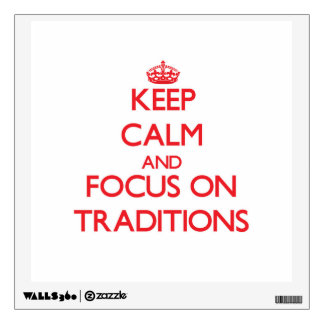 Keep Calm and focus on Traditions Wall Sticker