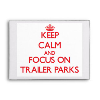 Keep Calm and focus on Trailer Parks Envelope