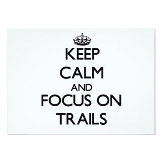 Keep Calm and focus on Trails Invite