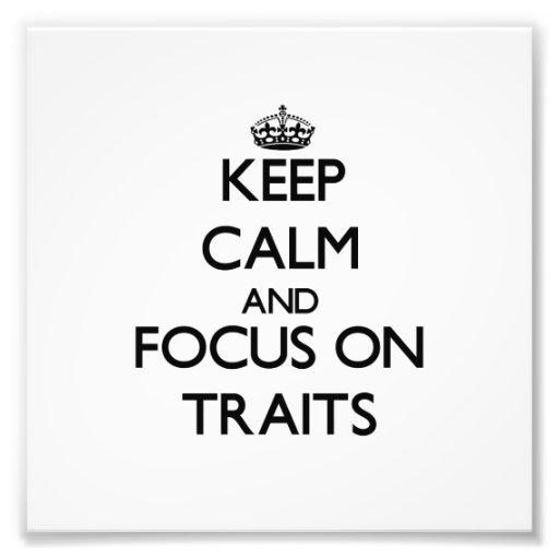 Keep Calm and focus on Traits Art Photo