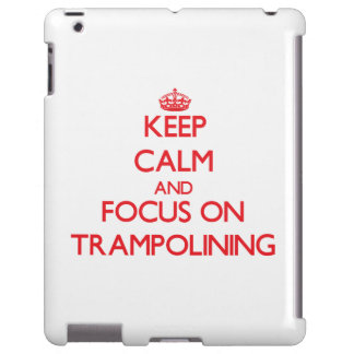 Keep calm and focus on Trampolining