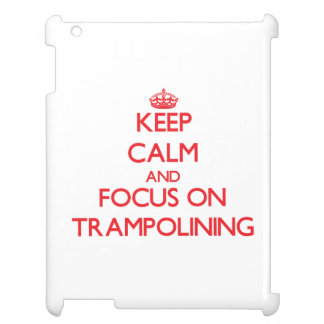 Keep calm and focus on Trampolining iPad Cases