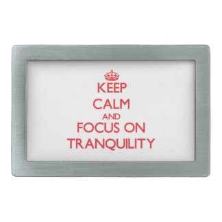 Keep Calm and focus on Tranquility Rectangular Belt Buckles