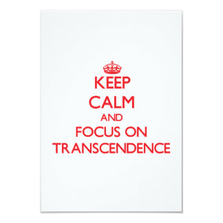Keep Calm and focus on Transcendence 3.5x5 Paper Invitation Card