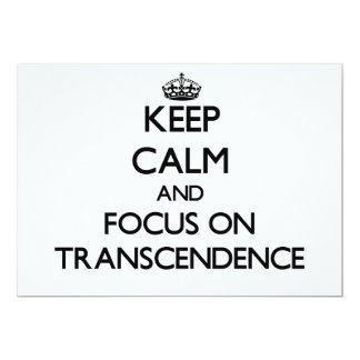 Keep Calm and focus on Transcendence 5x7 Paper Invitation Card