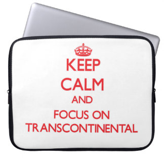 Keep Calm and focus on Transcontinental Computer Sleeves