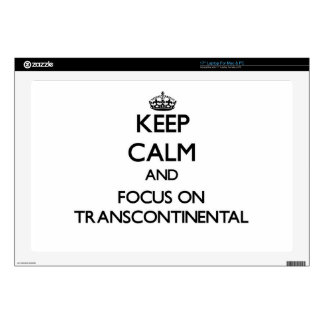 """Keep Calm and focus on Transcontinental 17"""" Laptop Skins"""