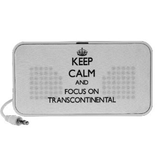 Keep Calm and focus on Transcontinental Speaker