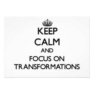 Keep Calm and focus on Transformations Announcements