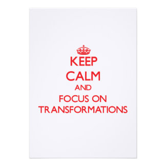 Keep Calm and focus on Transformations Announcement