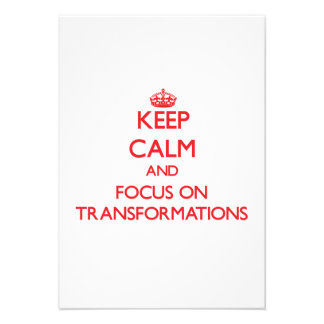 Keep Calm and focus on Transformations Invite