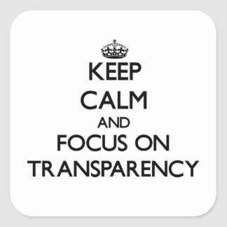Keep Calm and focus on Transparency Sticker