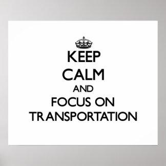 Keep Calm and focus on Transportation Print