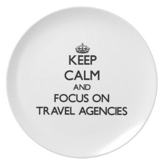 Keep Calm and focus on Travel Agencies Party Plates