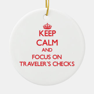 Keep Calm and focus on Traveler'S Checks Double-Sided Ceramic Round Christmas Ornament
