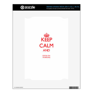 Keep calm and focus on TRAVELING Decal For NOOK