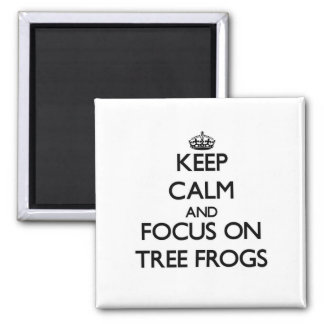 Keep Calm and focus on Tree Frogs 2 Inch Square Magnet