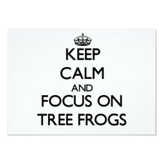Keep Calm and focus on Tree Frogs 5x7 Paper Invitation Card