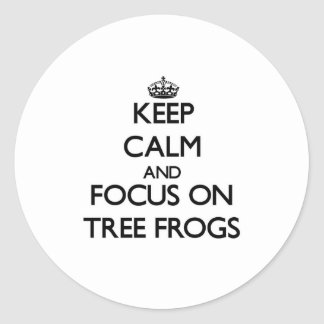 Keep Calm and focus on Tree Frogs Round Sticker