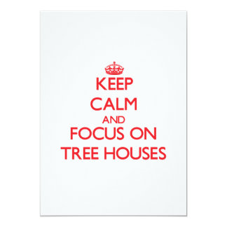 Keep Calm and focus on Tree Houses 5x7 Paper Invitation Card