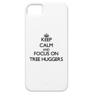 Keep Calm and focus on Tree Huggers iPhone 5 Cases