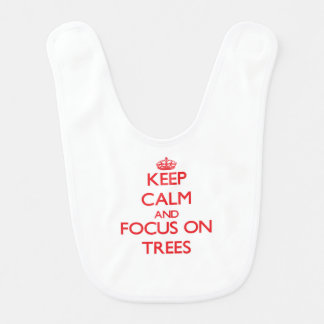 Keep Calm and focus on Trees Baby Bib