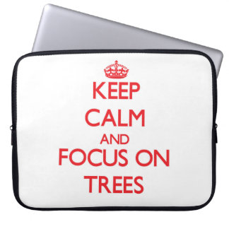Keep Calm and focus on Trees Computer Sleeves