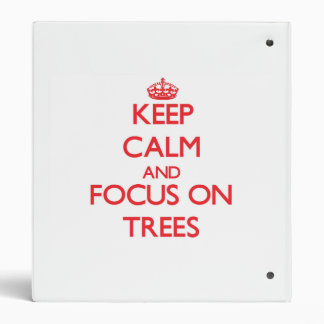 Keep Calm and focus on Trees Vinyl Binder