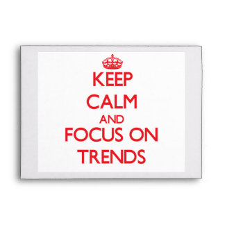 Keep Calm and focus on Trends Envelope