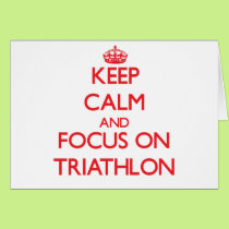 Keep calm and focus on Triathlon Card