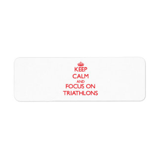 Keep calm and focus on Triathlons Return Address Label