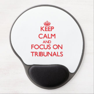 Keep Calm and focus on Tribunals Gel Mouse Pad