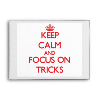 Keep Calm and focus on Tricks Envelope