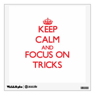 Keep Calm and focus on Tricks Wall Sticker