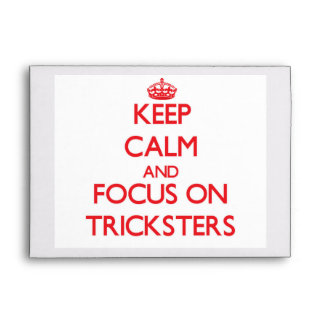 Keep Calm and focus on Tricksters Envelope
