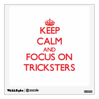 Keep Calm and focus on Tricksters Room Graphic