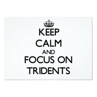 """Keep Calm and focus on Tridents 5"""" X 7"""" Invitation Card"""