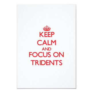 """Keep Calm and focus on Tridents 3.5"""" X 5"""" Invitation Card"""