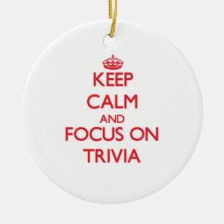 Keep Calm and focus on Trivia Ceramic Ornament