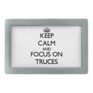 Keep Calm and focus on Truces Belt Buckle