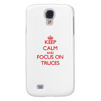 Keep Calm and focus on Truces Samsung Galaxy S4 Covers