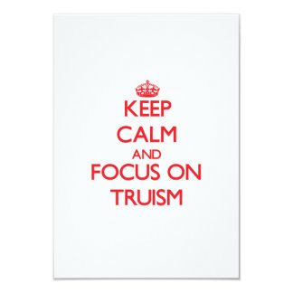 Keep Calm and focus on Truism Personalized Invites